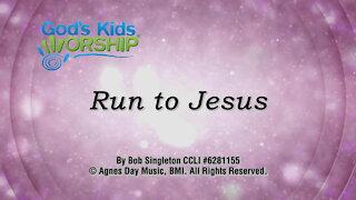 Kids Worship - Run to Jesus