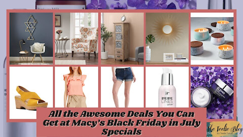 The Teelie Blog | All the Awesome Deals You Can Get at Macy's Black Friday in July Specials