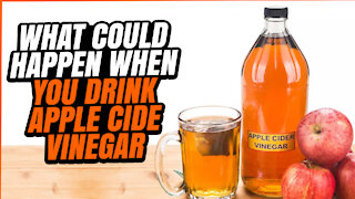11 Things That Could Happen When You Drink Apple Cider Vinegar
