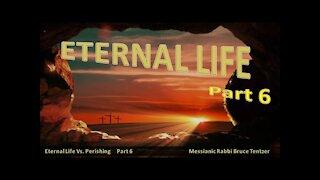 Eternal Life Part 6