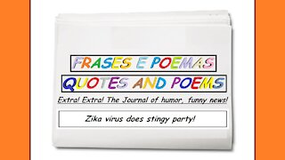 Funny news: Zika virus does stingy party! [Quotes and Poems]