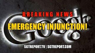 BREAKING NEWS: EMERGENCY INJUNCTION AGAINST GOOGLE!!