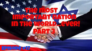 Israel! The Most Important nation in the World EVER!
