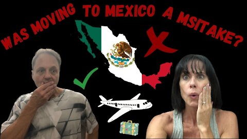 Ep 99- Was Moving To Mexico A Mistake?