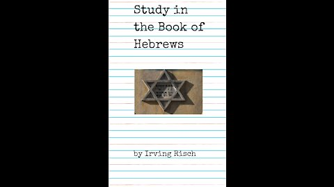 Study in the Book of Hebrews by Irving Risch