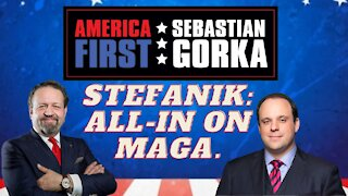 Stefanik: All-in on MAGA. Boris Epshteyn with Sebastian Gorka on AMERICA First