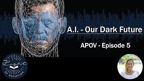 AI - Artificial Intelligence - Our Dark Future   Danette Lane