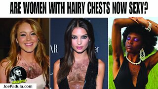 Are Women with Hairy Chests Now Sexy?