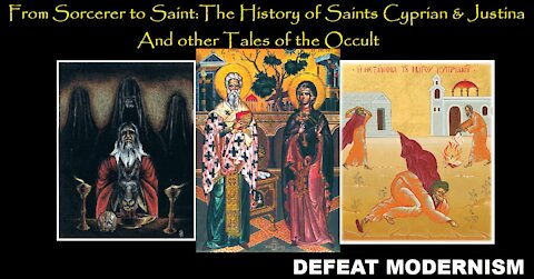 From Sorcerer to Saint: The History of Saints Cyprian & Justina and Other Tales of the Occult