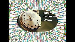Posso contar com as horas do relógio, mas não posso contar com você... [Frases e Poemas]