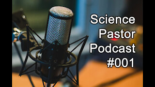 Are Science & Christianity Compatible? - Science Pastor #001