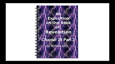 Major NT Works Revelation by William Kelly Chapter 20 Part 2 Audio Book