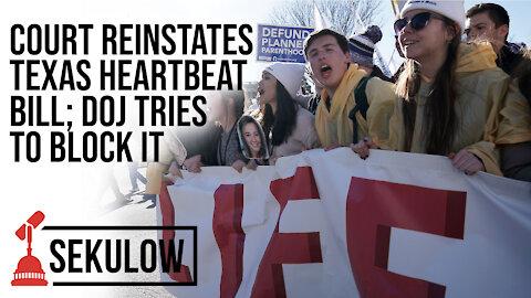 Court Reinstates Texas Heartbeat Bill; DOJ Tries to Block It