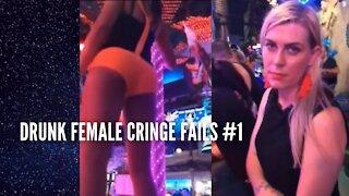 Drunk Female Cringe Fails #1