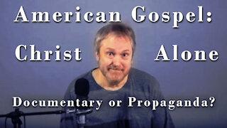 American Gospel: Christ Alone - A Rebuttal