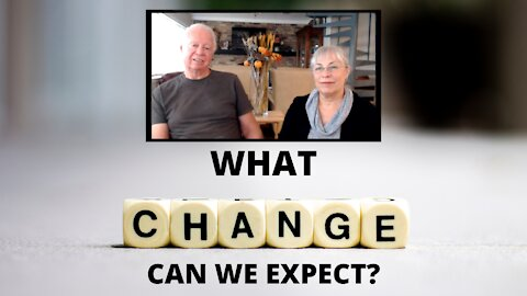 WHAT CHANGE CAN WE EXPECT?