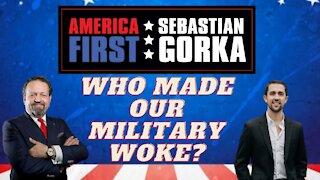 Who made our Military woke? Chris Rufo with Sebastian Gorka