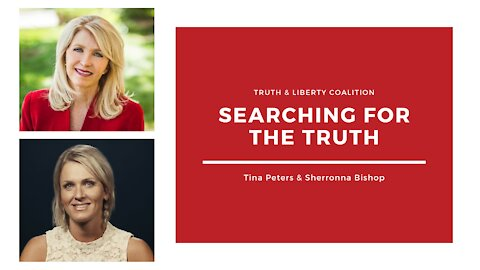Tina Peters and Sherronna Bishop: Searching for the Truth