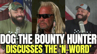 Dog The Bounty Hunter Discusses The 'N-Word'