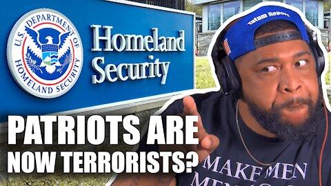 THEY ARE CALLING ME A DOMESTIC TERRORIST?