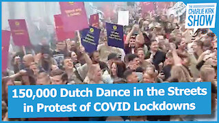 150,000 Dutch Dance in the Streets in Protest of COVID Lockdowns