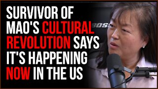 Survivor Of Mao's Cultural Revolution Says It's Happening In The US NOW