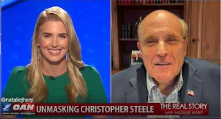 The Real Story - OAN Unmasking Christopher Steele with Rudy Giuliani