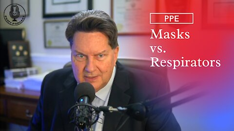 Masks vs. Respirators (What is ACTUALLY PPE) - Ep. 17
