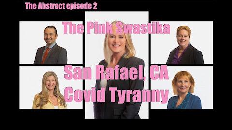 The Pink Swastika: San Rafael, CA Covid Tyranny
