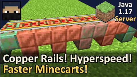 Copper Rails for Hyperspeed! Faster Minecarts on the Tyruswoo Server! Minecraft Java 1.17