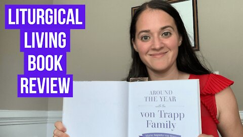 Liturgical Living Book Review - Around the Year With the Von Trapp Family