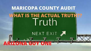 TRUTH COMING OUT OF MARICOPA COUNTY