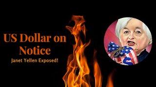 US Dollar on Notice, Janet Yellen Exposed!