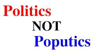 Politics NOT Poputics