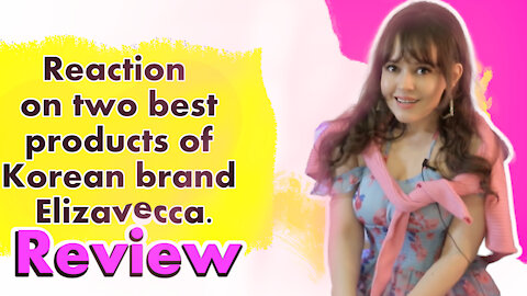 Reaction and review on two best products of Korean brand Elizavecca.