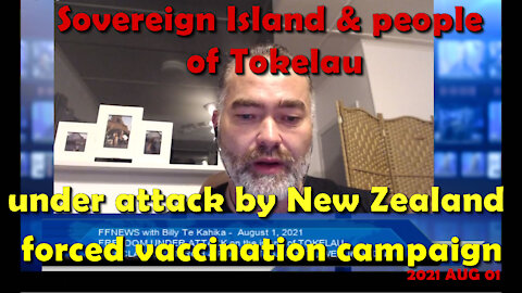 2021 AUG 01 FFNEWS Sovereign Island Tokelau under attack by NZ a forced vaccination campaign