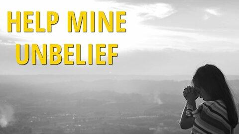 Help Mine Unbelief