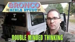 Bronco Bible Study: Double Mindedness