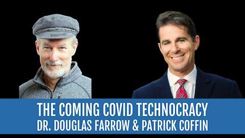 #249: The Coming Covid Technocracy—Dr. Douglas Farrow