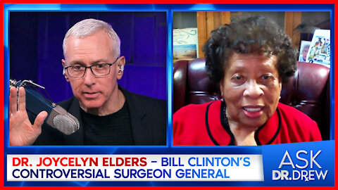Dr. Joycelyn Elders – Bill Clinton's Controversial Surgeon General – LIVE on Ask Dr. Drew