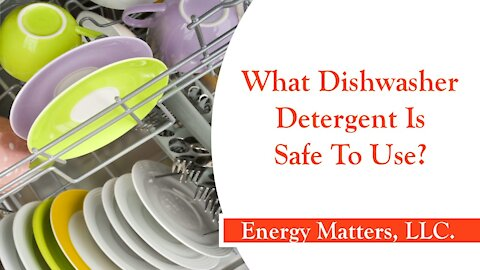 What Dishwashing Detergent Is Safe To Use?