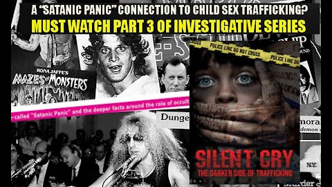"""A """"SATANIC PANIC"""" CONNECTION TO CHILD SEX TRAFFICKING? MUST WATCH PART 3 OF INVESTIGATIVE SERIES"""