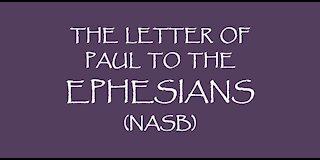 The Letter of Paul to the Ephesians (NASB)