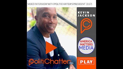 Kevin Jackson is the New President of PolitiChatter