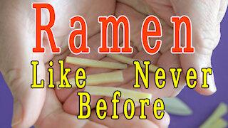 Ramen Like You Never Saw Before!!!