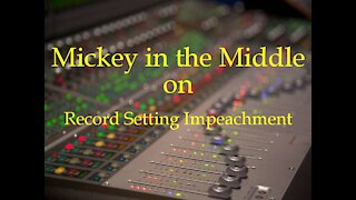 210113 Mickey in the Middle on the Record Setting Impeachment