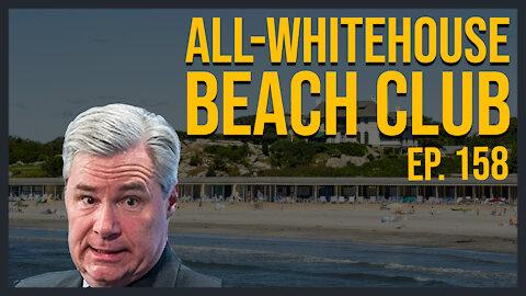 All-Whitehouse Beach Club   Ep. 158