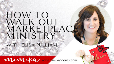 How to Walk out Marketplace Ministry with Elisa Pulliam