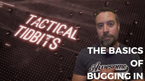 Tactical Tidbits Episode 15: The Basics of Bugging In