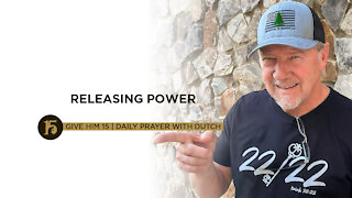 Releasing Power | Give Him 15: Daily Prayer with Dutch | July 1
